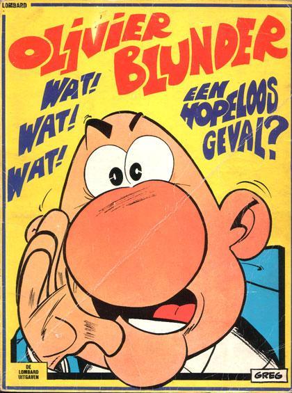 Olivier Blunder 2 Wat! Wat! Wat! Een hopeloos geval?