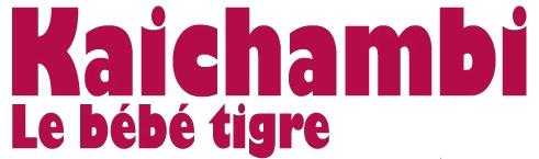 Kaichambi le bébé tigre