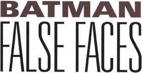 Batman: False Faces