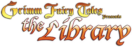 Grimm Fairy Tales presents: The Library