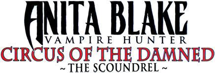 Anita Blake: Circus of the Damned - The Scoundrel