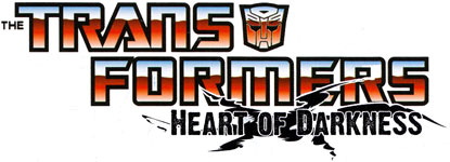 The Transformers: Heart of Darkness