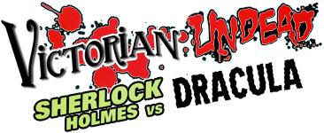 Victorian Undead: Sherlock Holmes vs Dracula
