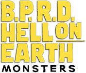 B.P.R.D.: Hell on Earth - Monsters